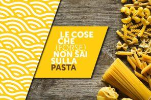 5 cose che (forse) non sai sulla pasta